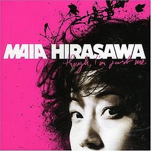 Maia Hirasawa - Though, I'm Just Me
